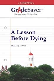 a lesson before dying chapters summary and analysis gradesaver  a lesson before dying study guide