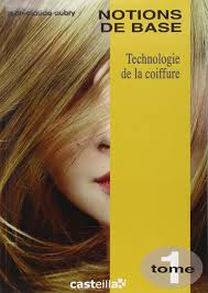 Amazon Fr Technologie De La Coiffure Cap Bp Tome 1 Notions De