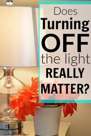 Turn Off That Light Does Turning Off The Light Really Matter Suh Personal