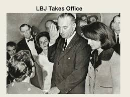 lbjs office president. 1 lbj takes office lbjs president r