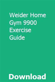 Home Gym Workout Chart Pdf Weider Home Gym 9900 Exercise Guide In 2019 Workout Guide