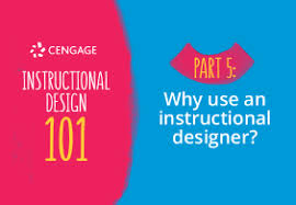 Instructional Design 101 Part 5 Why Use An Instructional