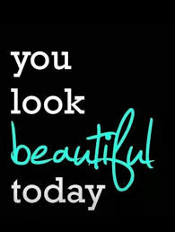 You Look Beautiful Today Quotes Best of You Look Beautiful Today Words Pinterest