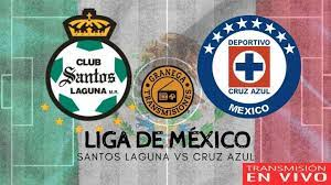 Santos Laguna vs Cruz Azul en vivo ...