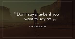 40 Empowering Quotes That Explain Why Saying 'No' Is The Key To Delectable You Know What They Say Quotes