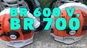 Stihl Br 600 V Stihl Br 700 Blower Comparison 2018