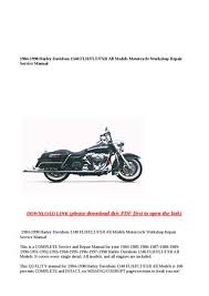 1984 1998 harley davidson 1340 flh flt fxr all models motorcycle 1984 1998 harley davidson 1340 flh flt fxr all models motorcycle workshop repair service manual