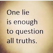 Cheating Wife Quotes Unique One Lie Is All It Takes Truth Pinterest Trust Truths And Wisdom