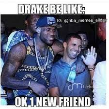 Drake meets Lebron James, appears to be very excited. : pikdit via Relatably.com