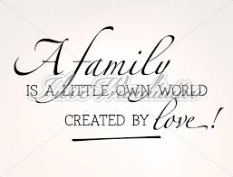 Wandtattoo A Family Is A Little Own World Created By Love I Love