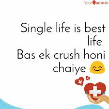 Single Life Is Best Life Quotes Writings By Umesh Rawat
