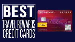 wells fargo propel american express card should you get this travel rewards card