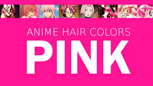 Hair Color In Anime Characters Pink Meaning Psychology Youtube