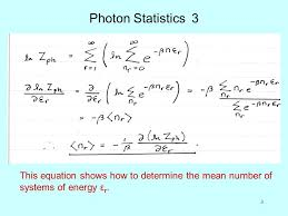 3 3 photon statistics 3 this equation shows how to determine the mean number of systems of energy ε r
