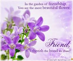 In The Garden Of Friendshipyou Are The Most Beautiful Flower Impressive Most Beautiful Friendship Images