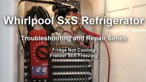 whirlpool side by side refrigerator not cooling troubleshooting and repair series you