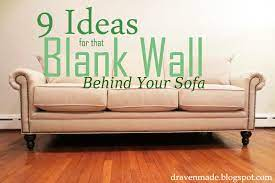 This has a few benefits — it's a bit like putting on a dress in that you only need one piece and you're done. Draven Made Ideas For That Blank Wall Behind The Couch Wall Behind Couch Wall Behind Sofa Behind Couch