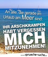 An Alle Die Gerade Im Urlaub Am Meer Sind Lustige Sprüche Whatsapp