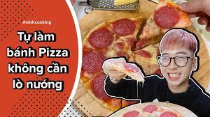 Ninh Tito - Tự làm bánh PIZZA KHÔNG CẦN LÒ NƯỚNG // Pizza...