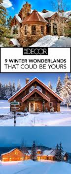 9 Winter Wonderland Homes That Could Be Yours