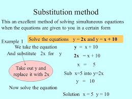 substitution method this an excellent method of solving simultaneous equations when the equations are given to