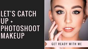 let s catch up photoshoot makeup grwm