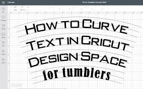 Cricut Name Designs How To Curve Text For Tumblers In Design Space Happiness