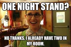One night stand? No thanks, I already have two in my room ... via Relatably.com