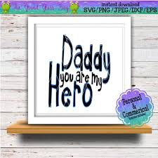 New Dad Quotes Unique Daddy You Are My Hero Svg Svg File Svg Files Quote Svg Etsy