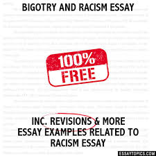 and racism essay bigotry and racism essay