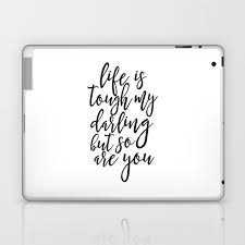 Life Is Tough My Darling But So Are You Funny Printgift For Her Gift For Wifewomen Giftquotes Laptop Ipad Skin By Alextypography