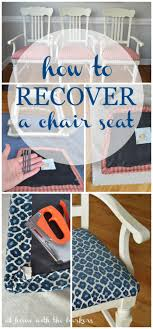 tutorial for recovering a chair seat easy and practical way to quickly change a rooms decor