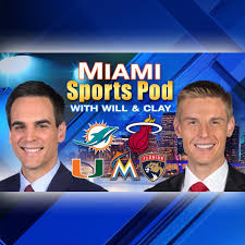 miami sports pod with will clay on apple podcasts