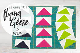 Patchwork Block Designs Sewing 101 Flying Geese 3 Ways Flying Geese Are An