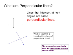 what are perpendicular lines lines that intersect at right angles are called perpendicular lines