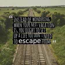 Quotes About Vacation And Life