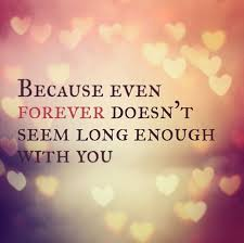 Love Forever Quotes Fascinating Because Even Forever Doesnt Seem Long Enough With You Quote Love