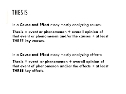 structures cause effect engl dr r ramos revised  4 thesis in a cause and effect essay mostly analyzing causes thesis event or phenomenon overall opinion of that event or phenomenon and or the causes