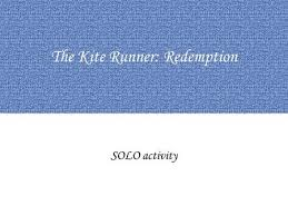 "the kite runner and the theme of redemption ""baba"" by sam carson  the kite runner redemption solo activity what s this a solo activity is a"