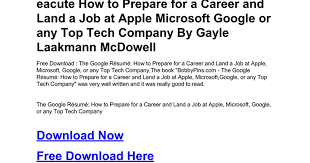 The Google R Eacute Sum Eacute How To Prepare For A Career And Land