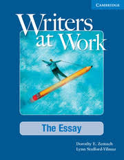 writers at work the essay writers at work cambridge  writers at work the essay student s book and writing skills interactive pack