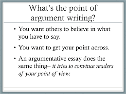 argument writing an introductory guide for middle school students what s the point of argument writing you want others to believe in what you have