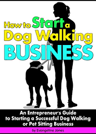 dog walking advertising how to start a dog walking business an entrepreneurs guide to