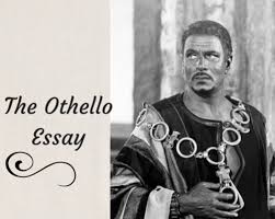 the othello essay timeless topics bestessay education content the othello essay