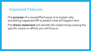 cause and effect writing 6 important features •the purpose of a cause effect essay