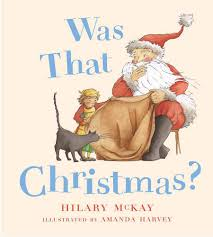 Was That Christmas?: Amazon.co.uk: Mckay, Hilary, Harvey, Amanda:  9780340866269: Books