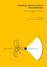 subtitling and intercultural communication aa vv beatrice  subtitling and intercultural communication european languages and beyond