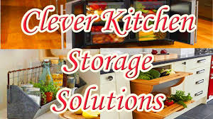 For Small Kitchen Storage Clever Kitchen Storage Solutions For Small Kitchen Youtube