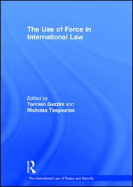 the use of force in international law hardback taylor francis this volume of essays examines the development of political and legal thinking regarding the use of force in international relations
