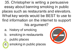 write goals for this school year ppt  christopher is writing a persuasive essay about banning smoking in public places such as